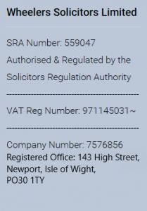 Wheelers Solicitors Limited - SRA Number: 559047. Authorised & Regulated by the Solicitors Regulations Authority - VAT Reg Number: 971145031 - Company Number: 7576856, Registered Office: 143 High Street, Newport, Isle of Wight. PO30 1TY, UK